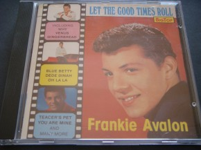 Frankie Avalon - Let The Good Times Roll